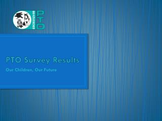 PTO Survey Results