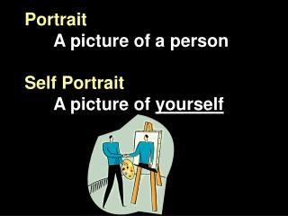 Portrait A picture of a person Self Portrait A picture of  yourself