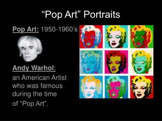 """Pop Art"" Portraits"