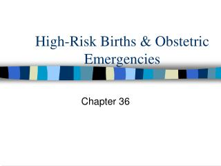High-Risk Births & Obstetric Emergencies