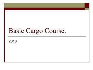 Basic Cargo Course.
