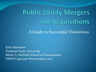 Public Utility Mergers  and Acquisitions