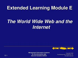 Extended Learning Module E The World Wide Web and the Internet