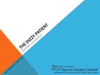 The Dizzy Patient