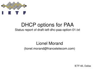DHCP options for PAA Status report of draft-ietf-dhc-paa-option-01.txt