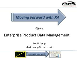 Sites Enterprise Product Data Management David Kemp david.kemp@cistech