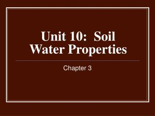 Unit 10:  Soil Water Properties
