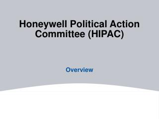 Honeywell Political Action Committee (HIPAC)