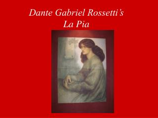 Dante Gabriel Rossetti's La Pia