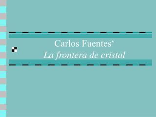 Carlos Fuentes   La frontera de cristal