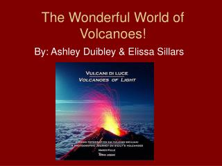 The Wonderful World of Volcanoes!