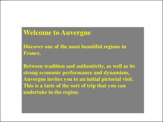 The Auvergne region has more than 1 300 000 inhabitants