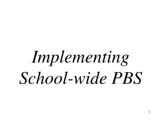 Implementing School-wide PBS
