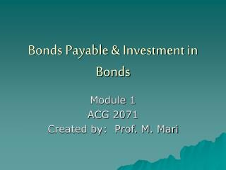 Bonds Payable & Investment in Bonds