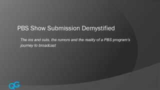 PBS Show Submission Demystified