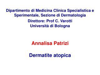 Dipartimento di Medicina Clinica Specialistica e Sperimentale, Sezione di Dermatologia   Direttore: Prof C. Varotti  Uni