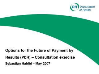 Options for the Future of Payment by  Results (PbR) – Consultation exercise