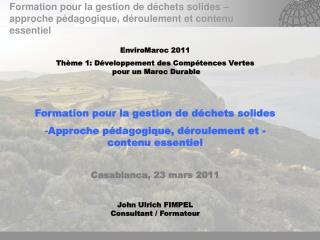 EnviroMaroc 2011 Th me 1: D veloppement des Comp tences Vertes  pour un Maroc Durable    Formation pour la gestion de d