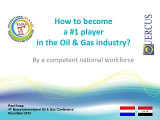 How to become  a #1 player in the Oil & Gas industry?