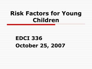 Risk Factors for Young Children