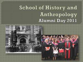 School of History and  Anthropology Alumni Day 2011