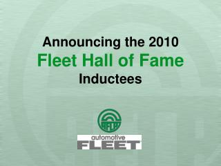 Announcing the 2010  Fleet Hall of Fame Inductees