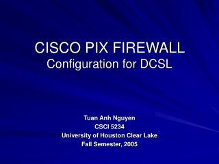 CISCO PIX FIREWALL  Configuration for DCSL