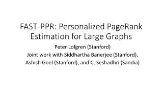 FAST-PPR: Personalized PageRank Estimation for Large Graphs