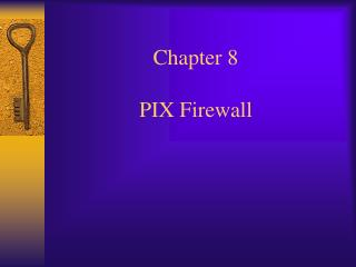 Chapter 8  PIX Firewall