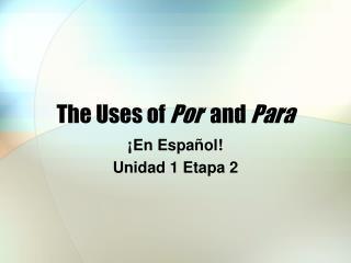The Uses of  Por   and  Para