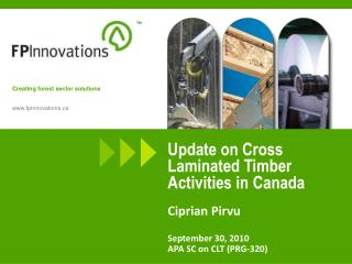 Update on Cross Laminated Timber Activities in Canada