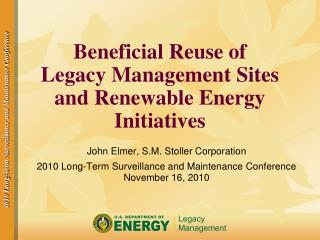 Beneficial Reuse of Legacy Management Sites and Renewable Energy Initiatives