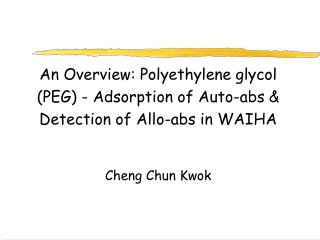 An Overview: Polyethylene glycol (PEG) - Adsorption of Auto-abs & Detection of Allo-abs in WAIHA