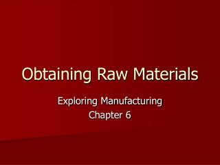 Obtaining Raw Materials
