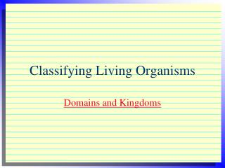 Classifying Living Organisms