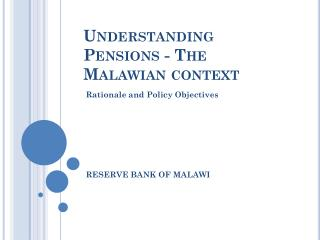 Understanding Pensions - The Malawian context