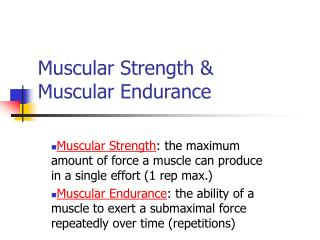 Muscular Strength &  Muscular Endurance