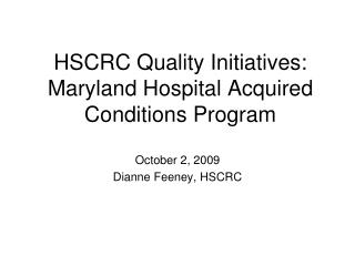 HSCRC Quality Initiatives: Maryland Hospital Acquired Conditions Program