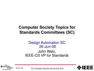 Computer Society Topics for  Standards Committees (SC)