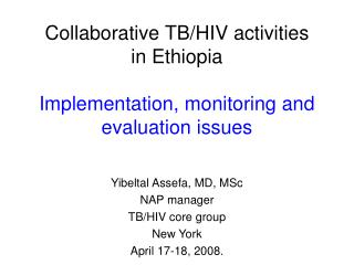Collaborative TB/HIV activities  in Ethiopia Implementation, monitoring and evaluation issues
