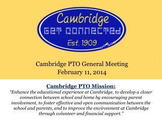 Cambridge PTO General Meeting February 11, 2014