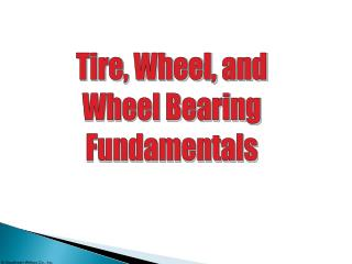 Tire, Wheel, and Wheel Bearing Fundamentals