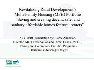 * FY 2010 Presentation by:  Larry Anderson,   Director, MFH Preservation and Direct Loans (MPDL)