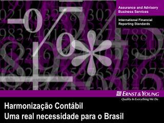 Harmoniza  o Cont bil Uma real necessidade para o Brasil