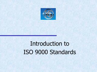Introduction to  ISO 9000 Standards