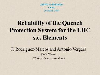 Reliability of the Quench Protection System for the LHC s.c. Elements