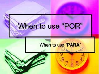 """When to use """"POR"""""""