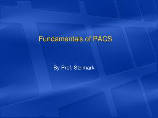 Fundamentals of PACS