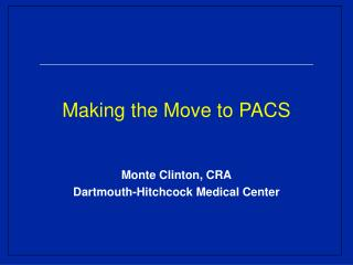Making the Move to PACS