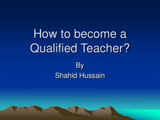 How to become a Qualified Teacher?